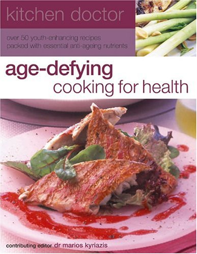 9781844760695: Kitchen Doctor: Age-Defying Cooking for Health