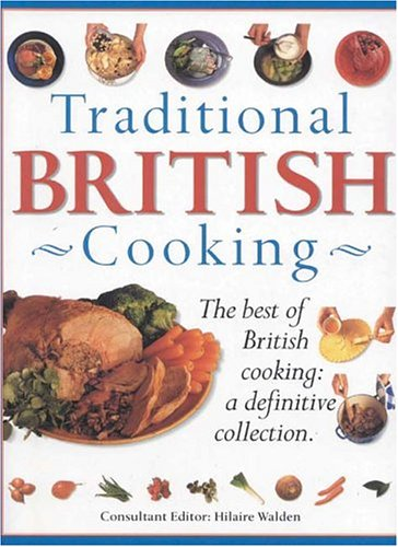 9781844760718: Traditional British Cooking