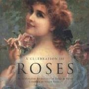 A Celebration of Roses: An Illustrated Anthology of Verse & Prose: Helen Sudell
