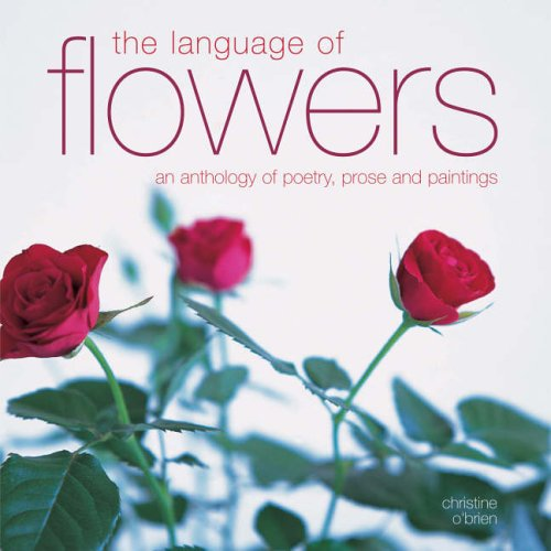 The Language of Flowers: An Anthology of: O'Brien, Christine