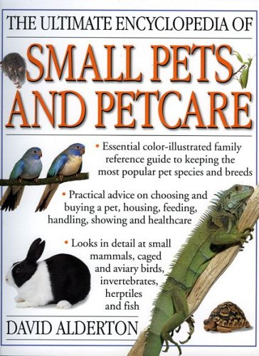 9781844761685: The Ultimate Encyclopedia of Small Pets and Pet Care