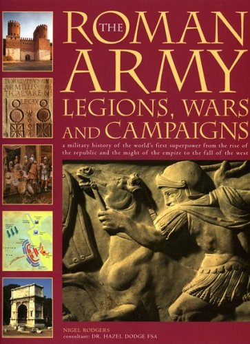 9781844762101: The Roman Army: Legions, Wars and Campaigns