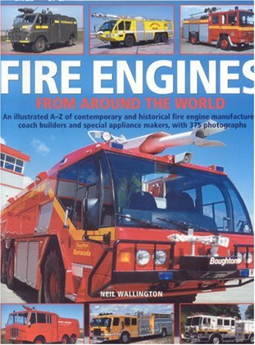 9781844762194: Fire Engines from Around the World: An illustrated directory of contemporary and historical fire engine manufacturers from around the globe, with 375 photographs