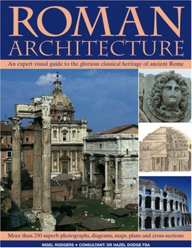 Roman Architecture: An Authoritative Illustrated Account of: Nigel Rodgers