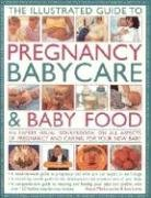 The Illustrated Guide to Pregnancy, Babycare and Baby Food: Sara Lewis