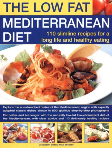 Low-Fat Mediterranean Diet: 110 Slimline Recipes for Healthy Eating A Long Life: Explore The ...