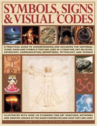 Symbols, Signs & Visual Codes: An Illustrated: O'Connell, Mark, Airey,