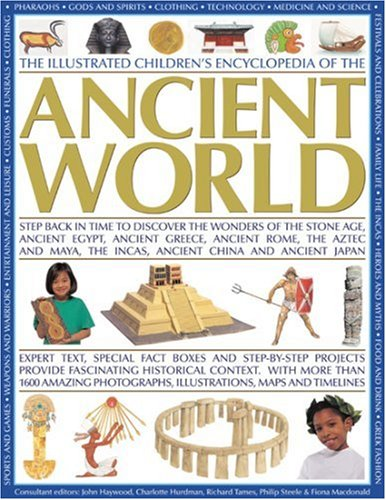 9781844764068: The Illustrated Children's Encyclopedia of the Ancient World: Step back in time to discover the wonders of the Stone Age, Ancient Egypt, Ancient ... and activities to bring the past to life