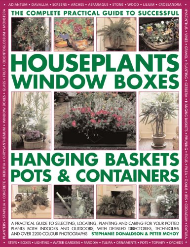 Successful Houseplants, Window Boxes, Hanging Baskets, Pots & Containers, Complete Practical ...