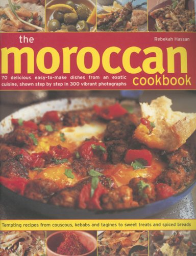 9781844764303: The Moroccan Cookbook: 70 Delicious Easy-To-Make Dishes From An Exotic Cuisine, Shown Step-By-Step In 300 Colour Photographs