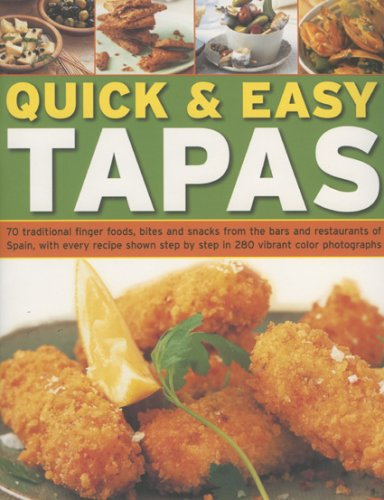 9781844764327: Quick and Easy Tapas: 70 Delicious Finger Foods from the Bars and Restaurants of Spain, Shown Step-by-step in 300 Colour Photographs