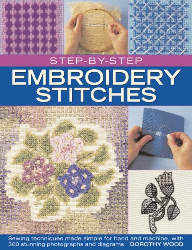 9781844764778: Step-by-Step Embroidery Stitches: Hand and machine embroidery techniques made simple, with 300 colour photographs and diagrams