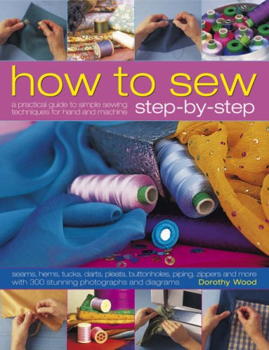9781844764785: How to Sew Step-by-Step: Sewing techniques made simple for hand and machine, with 350 colour photographs and diagrams