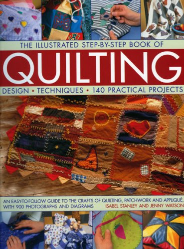 9781844764914: The Illustrated Step-by-step Book of Quilting: An Easy-to-follow Guide to the Crafts of Quilting, Patchwork and Applique, with Charts and 700 Photographs