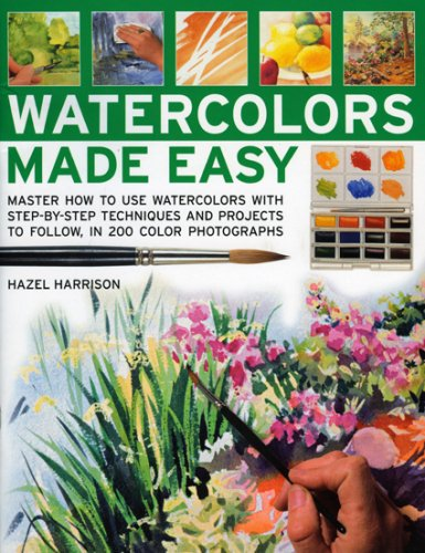 9781844765157: Watercolors Made Easy: learn how to use watercolours with step-by-step techniques and projects to follow, in 150 colour photographs