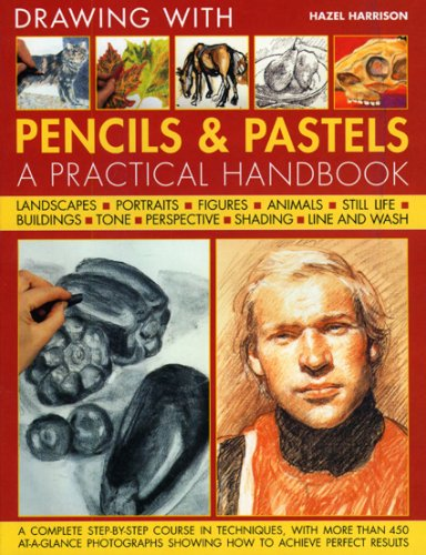 9781844765355: Encyclopedia of Drawing with Pencils and Pastels: A complete step-by-step course in techniques, with more than 450 at-a-glance photographs showing how to achieve perfect results
