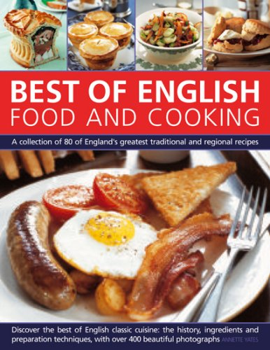 9781844765492: Best of English Food & Cooking: A collection of 80 of the best of England's traditional recipes and regional specialties