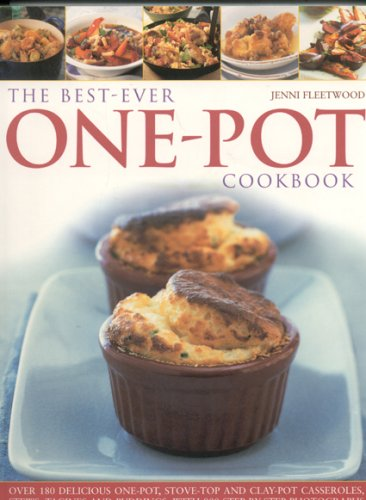 9781844765539: The Best-Ever One Pot Cookbook: Over 180 simply delicious one-pot, stove-top and clay-pot casseroles, stews, roasts, taglines and puddings, all shown step by step in 700 gorgeous color photographs