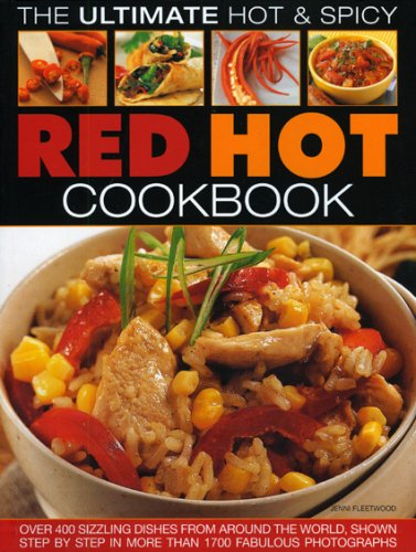 9781844765775: Ultimate Hot and Spicy Red Hot Cookbook: Over 340 Sizzling Dishes from the Caribbean, Mexico, Africa, the Middle East, India, Indonesia, Thailand and All the Spiciest Corners of the World