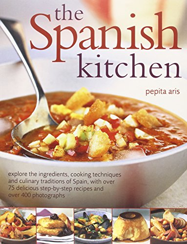 9781844766345: The Spanish Kitchen: Explore the ingredients, cooking techniques and culinary traditions of Spain, with over 100 delicious step-by-step recipes and over 300 color photographs