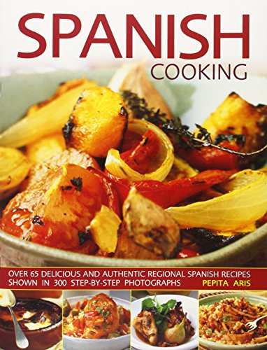 9781844766512: Spanish Cooking: Over 65 Delicious and Authentic Regional Spanish Recipes Shown in 300 Step-by-Step Photographs