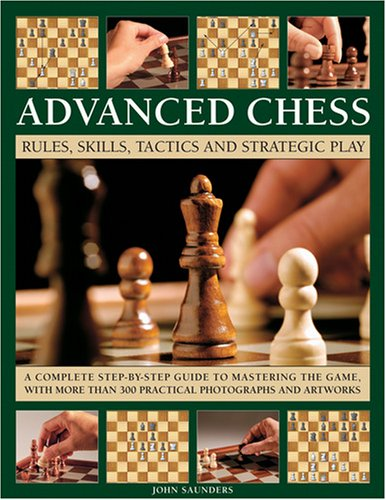 9781844766598: Advanced Chess: Rules, Skills, Tactics and Strategic Play