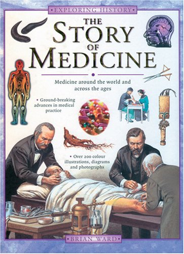 9781844766727: The Story of Medicine (Exploring History)