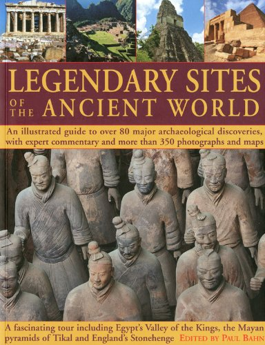 9781844767014: Legendary Sites of the Ancient World: An Illustrated Guide to Over 80 Major Archaeological Discoveries