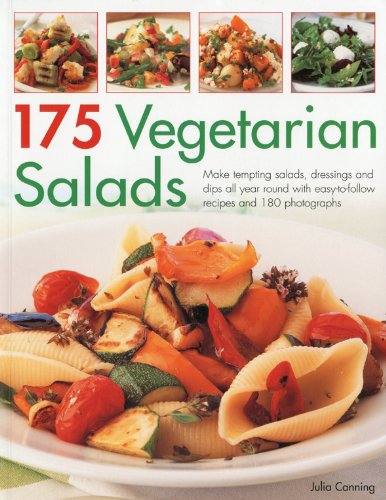 175 Vegetarian Salads: Make Tempting Side Dishes All Year Round with Easy-to-follow Recipes: Julia ...