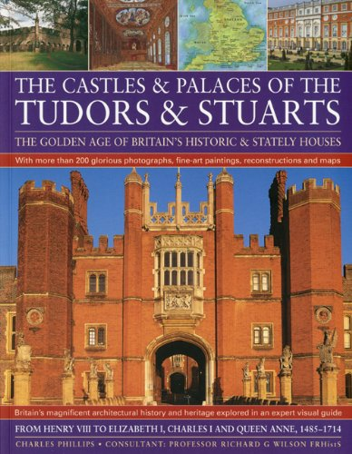 9781844767069: Castles and Palaces of the Tudors and Stuarts: The Golden Age of Britain's Historic and Stately Houses