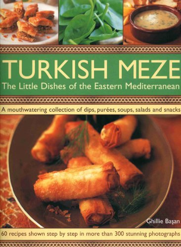 Turkish Meze: The Little Dishes of the Eastern Mediterranean (1844767094) by Basan, Ghillie; Brigdale, Martin