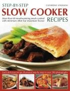 9781844767137: Step-by-Step Slow Cooker Recipes: 60 mouthwatering meals with minimum effort but maximum flavour. Shown in 270 tempting photographs