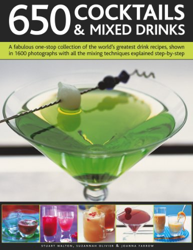 9781844767342: 650 Cocktails & Mixed Drinks: A fabulous one-stop collection of the world's greatest drink recipes, shown in 1600 photographs with all the mixing techniques explained step-by-step