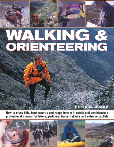 9781844767595: Walking & Orienteering: How to cross hills, back country and rough terrain in safety and confidence: a professional manual for hikers, paddlers, horse trekkers and extreme cyclists