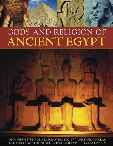 9781844767601: Gods and Religion of Ancient Egypt: An in-depth study of a fascinating society and their popular beliefs, documented in over 200 photographs