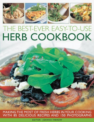 9781844767700: The Best-Ever Easy-to-Use Herb Cookbook: Add Flavour and Fragrance to Your Favorite Recipes
