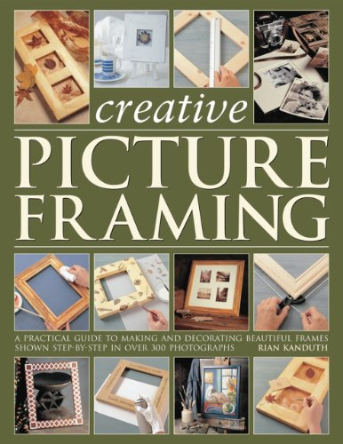Creative Picture Framing: A practical guide to making and decorating beautiful frames: Kanduth, ...