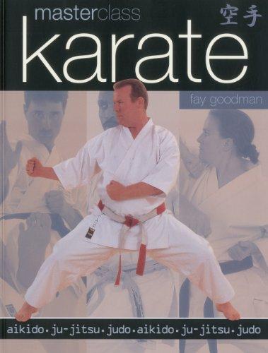 Masterclass: Karate: Aikido, ju-jitsu, judo: Goodman, Fay