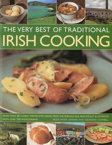 9781844767878: The Very Best of Traditional Irish Cooking: More Than 60 Clissic Step-By-Step Dishes from the Emerald Isle