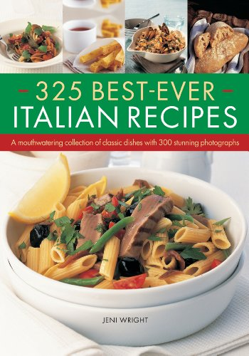 325 Best-Ever Italian Recipes: A Mouthwatering Collection of Classic Dishes with 300 Stunning ...