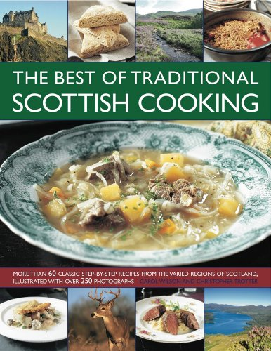 9781844768134: The Best of Traditional Scottish Cooking: More than 60 classic step-by-step recipes from the varied regions of Scotland, illustrated with over 250 photographs