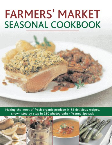 9781844768141: Farmers' Market Seasonal Cookbook: Making the Most of Fresh Organic Produce in 65 Delicious Recipes, Shown Step by Step in 270 Photographs