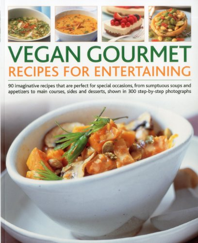 9781844768486: Vegan Gourmet: Recipes for Entertaining: 90 imaginative recipes that are perfect for dinner parties, from sumptuous soups and appetizers to main ... shown in 300 step-by-step photographs