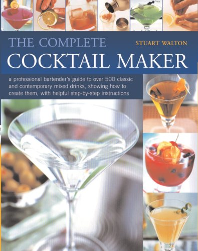 9781844768592: Complete Cocktail Maker, The: A professional bartender's guide to over 500 classic and contemporary mixd drinks - what goes in them, together with step-by-step instructions