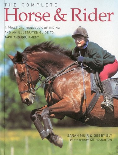 9781844768769: Complete Horse and Rider: A practical handbook of riding and an illustrated guide to tack and equipment