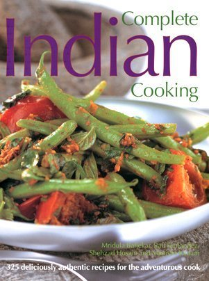 9781844768790: Complete Indian Cooking: 325 Deliciously Authentic Recipes for the Adventurous Cook
