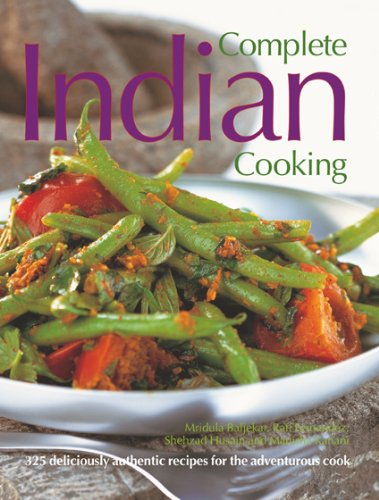 9781844768943: Complete Indian Cooking: 325 Deliciously Authentic Recipes for the Adventurous Cook