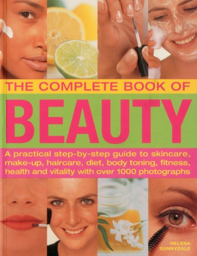 9781844769162: The Complete Book of Beauty: A practical step-by-step guide to skincare, make-up, haircare, diet, body toning, fitness, health and vitality with over 1000 photographs