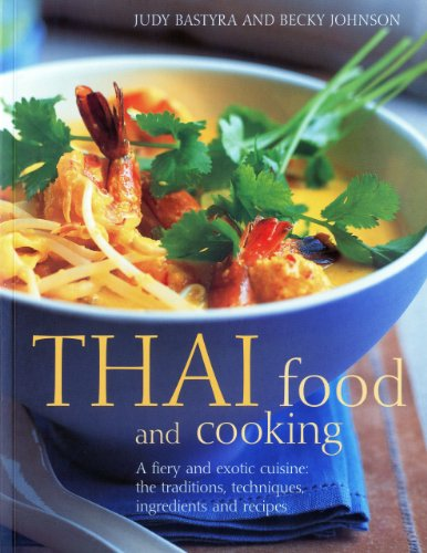 9781844769285: Thai Food and Cooking: A Fiery and Exotic Cuisine - The Traditions, Techniques, Ingredients and Recipes