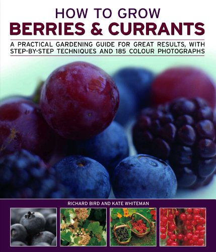 How To Grow Berries & Currants: Kate Whiteman, Richard